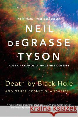Death by Black Hole: And Other Cosmic Quandaries Neil DeGrasse Tyson 9780393350388