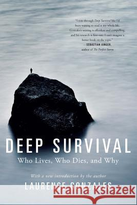 Deep Survival: Who Lives, Who Dies, and Why Gonzales, Laurence 9780393353716