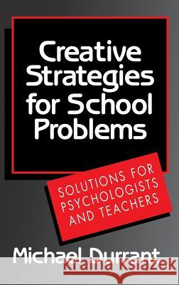 Creative Strategies for School Problems Michael Durrant 9780393701906