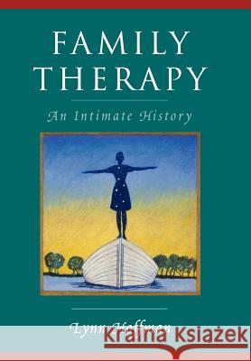 Family Therapy: An Intimate History Lynn Hoffman 9780393703801