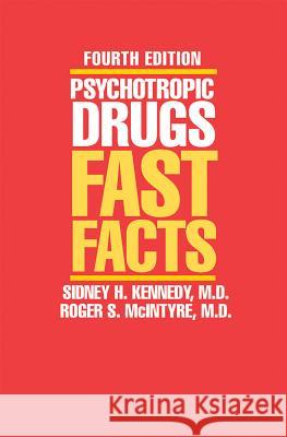 Psychotropic Drugs : Fast Facts Sidney H. Kennedy Roger S. McIntyre 9780393705201