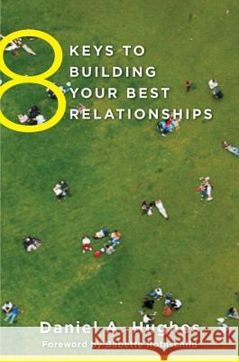 8 Keys to Building Your Best Relationships Daniel A Hughes 9780393708202