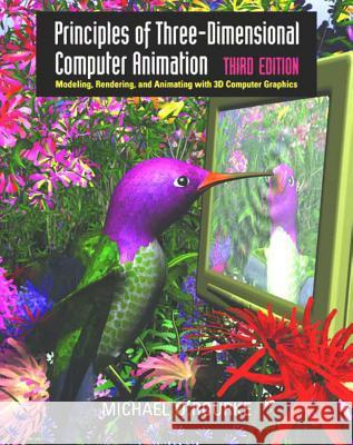 Principles of Three-Dimensional Computer Animation: Modeling, Rendering, and Animating with 3D Computer Graphics Michael O'Rourke 9780393730838