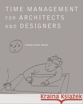 Time Management for Architects and Designers Thorbjoern Mann 9780393731330
