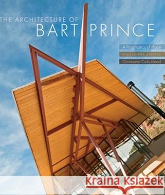 The Architecture of Bart Prince: A Pragmatics of Place Christopher Curtis Mead 9780393733129