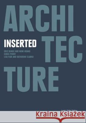 Architecture Inserted Yale School of Architecture              Nina Rappaport Jason Bond 9780393733518