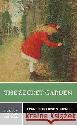The Secret Garden Frances Hodgson Burnett Gretchen Gerzina 9780393926354