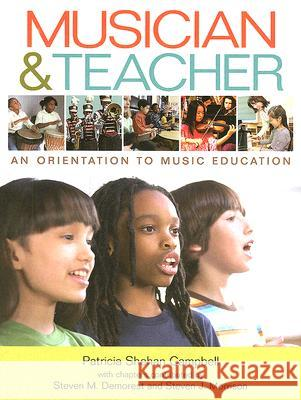 Musician & Teacher: An Orientation to Music Education Patricia Shehan Campbell Steven M. Demorest Steven J. Morrison 9780393927566 Thames & Hudson