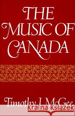 Music of Canada (Revised) Timothy J. McGee 9780393953763