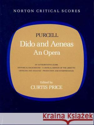 Dido and Aeneas: An Opera Henry Purcell Curtis Price 9780393955286
