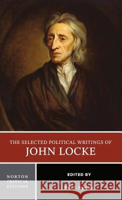 The Selected Political Writings of John Locke John Locke Paul E. Sigmund 9780393964516 W. W. Norton & Company