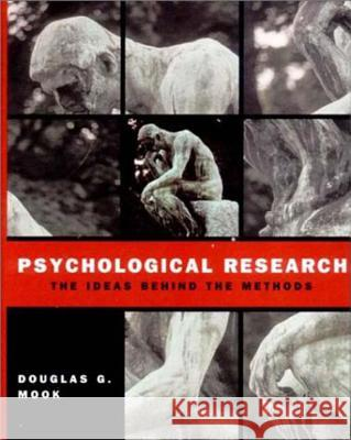 Psychological Research : The Ideas Behind the Methods Douglas G. Mook 9780393976205