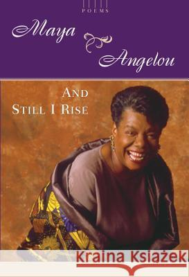 And Still I Rise: A Book of Poems Maya Angelou 9780394502526