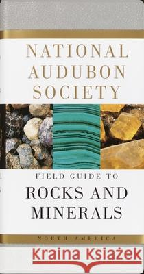 National Audubon Society Field Guide to Rocks and Minerals: North America Charles W. Chesterman Chesterman 9780394502694