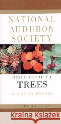 National Audubon Society Field Guide to North American Trees--W: Western Region Elbert L., Jr. Little National Audubon Society                 Angelo Lomeo 9780394507613