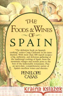 The Foods and Wines of Spain Penny Cassas Penelope Casas 9780394513485