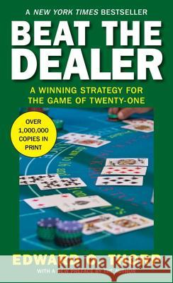 Beat the Dealer: A Winning Strategy for the Game of Twenty-One Edward Thorp 9780394703107