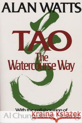 Tao: The Watercourse Way Alan W. Watts Lee Chih-chang Al Chung-Liang Huang 9780394733111