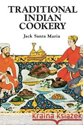Traditional Indian Cookery Jack Sant 9780394735474
