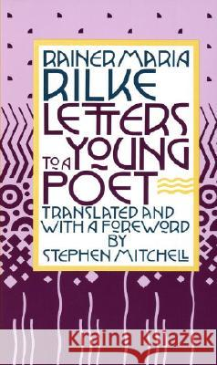 Letters to a Young Poet Rainer Maria Rilke Ranier Maria Rilke Stephen Mitchell 9780394741048