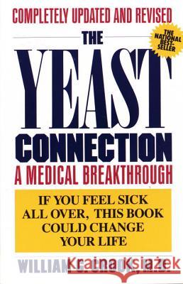 The Yeast Connection: A Medical Breakthrough William G. Crook James H. Brodsky Cynthia P. Crook 9780394747002