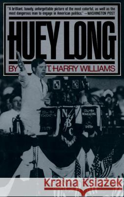 Huey Long T. Harry Williams 9780394747903