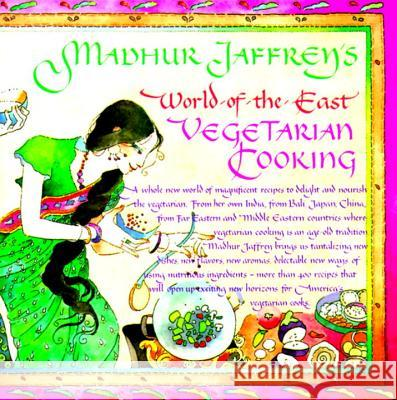 Madhur Jaffrey's World-Of-The-East Vegetarian Cooking Madhur Jaffrey 9780394748672