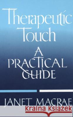Therapeutic Touch Janet MacRae 9780394755885