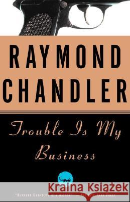 Trouble Is My Business Raymond Chandler 9780394757643 Vintage Books USA