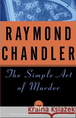 The Simple Art of Murder Raymond Chandler 9780394757650 Vintage Books USA