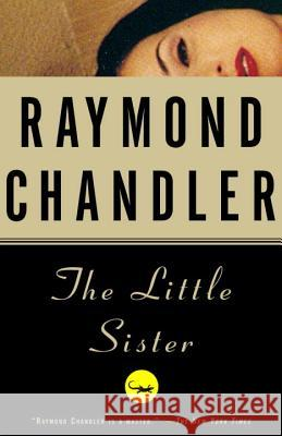 The Little Sister Raymond Chandler 9780394757674 Vintage Books USA