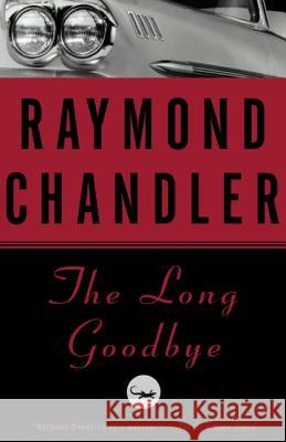 The Long Goodbye Raymond Chandler 9780394757681 Vintage Books USA