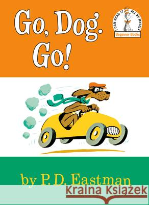 Go, Dog. Go! P. D. Eastman 9780394800202