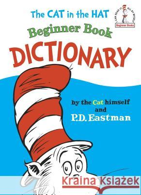 The Cat in the Hat Beginner Book Dictionary Dr Seuss                                 P. D. Eastman 9780394810096