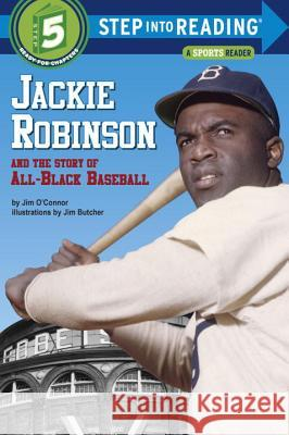 Jackie Robinson and the Story of All-Black Baseball Jim O'Connor Jim Butcher 9780394824567