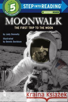 Moonwalk: The First Trip to the Moon Judy Donnelly Dennis Davidson 9780394824574