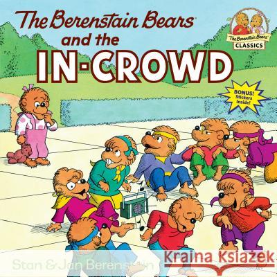 Berenstain Bears And The In-Crowd Stan Berenstain Jan Berenstain 9780394830131