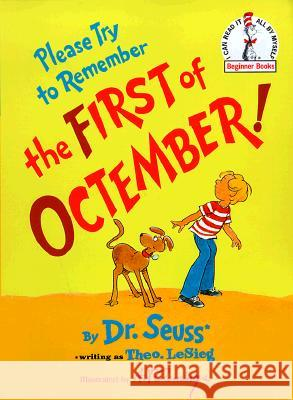 Please Try to Remember the First of Octember! Dr Seuss                                 Theo Lesleg Art Cumings 9780394835631