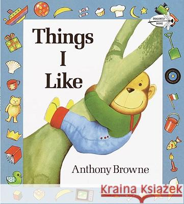 Things I Like Anthony Brown Anthony Browne 9780394841922