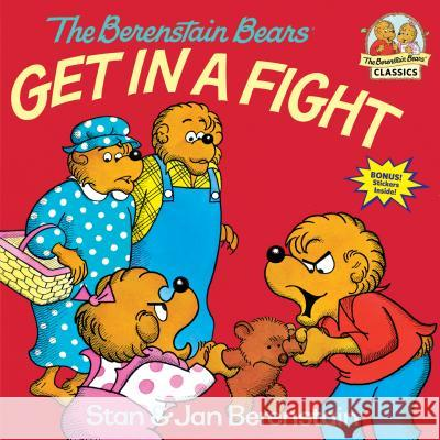 The Berenstain Bears Get in a Fight Stan Berenstain Jan Berenstain 9780394851327