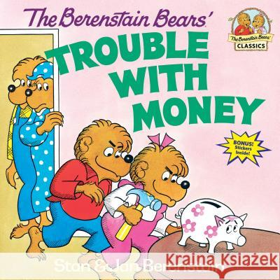 The Berenstain Bears' Trouble with Money Stan Berenstain Jan Berenstain 9780394859170