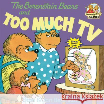 The Berenstain Bears and Too Much TV Stan Berenstain Jan Berenstain Jan Berenstain 9780394865706