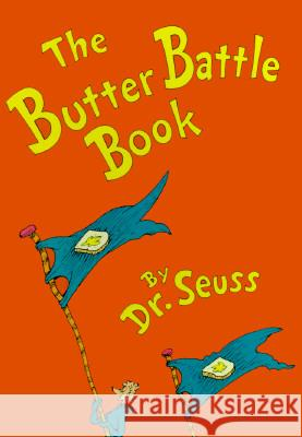 The Butter Battle Book: (new York Times Notable Book of the Year) Dr Seuss 9780394865805