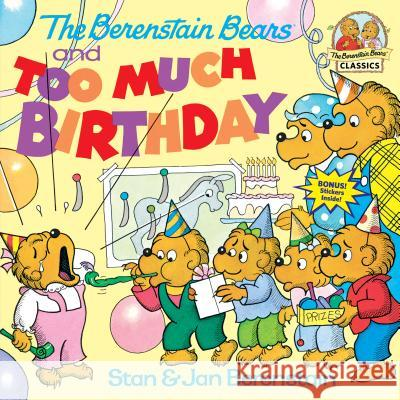 The Berenstain Bears and Too Much Birthday Stan Berenstain Jan Berenstain 9780394873329