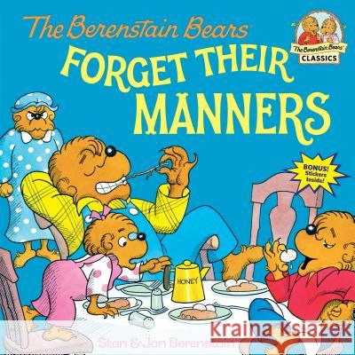 The Berenstain Bears Forget Their Manners Stan Berenstain Jan Berenstain 9780394873336
