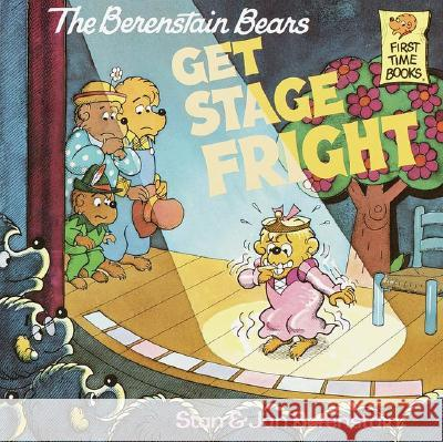 The Berenstain Bears Get Stage Fright Stan Berenstain Jan Berenstain 9780394873374