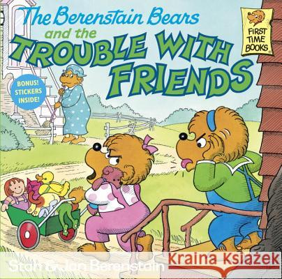 The Berenstain Bears and the Trouble with Friends Stan Berenstain Jan Berenstain 9780394873398