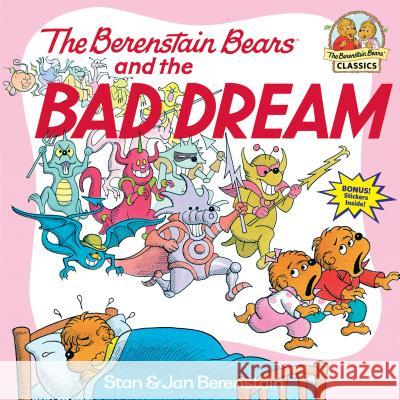 The Berenstain Bears and the Bad Dream Stan Berenstain Jan Berenstain 9780394873411