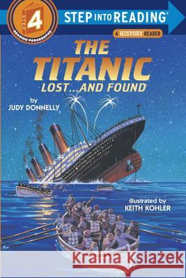 The Titanic: Lost and Found Judy Donnelly Keith Kohler 9780394886695