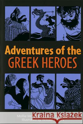 Adventures of the Greek Heroes Mollie McLean Anne M. Wiseman Witold T. Mars 9780395137147